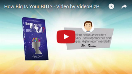 How Big Is Your BUT?: Discover How To Let Go Of Blocks And Move Forward In Your Life. Big Dreams - Little BUTS