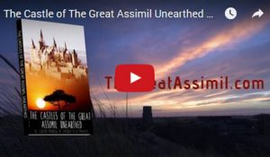The Castles of the Great Assimil Unearthed