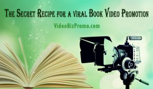 The Secret Recipe for a viral Book Video Promotion